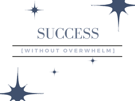 How to have a successful day without the overwhelm