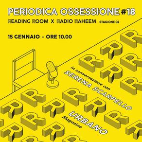 Periodica Ossessione #18 | Serena Scarpello (Urbano)