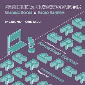 Periodica Ossessione #13 | Francesco Ciaponi (Fiscospeaks)
