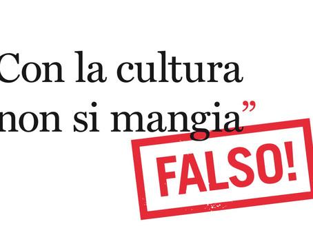Con la cultura non si mangia. FALSO!