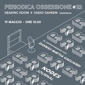 Periodica Ossessione #22   Dionigi Mattia Gagliardi (Nodes)