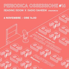 Periodica Ossessione #16 | Jacopo Costanzo & Valeria Guerrisi (Panteon)