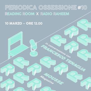 Periodica Ossessione #10 | Francesco Tenaglia (Mousse)