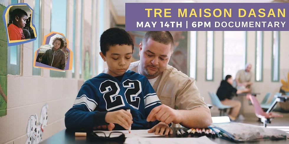 Documentary: Tre Maison Dasan