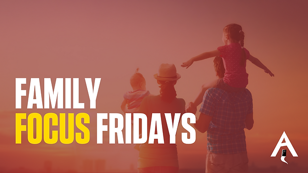 FAMILY FOCUS FRIDAYS (2).png