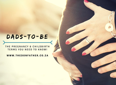 Dads-To-Be, The Pregnancy & Childbirth Terms You Need To Know!