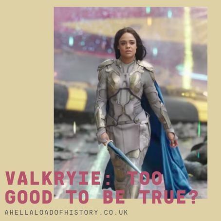 Valkryie: Too good to be true?
