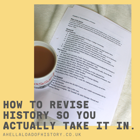 How to revise History so you actually take it in