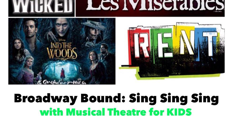 Broadway Bound: SING SING SING for teens!