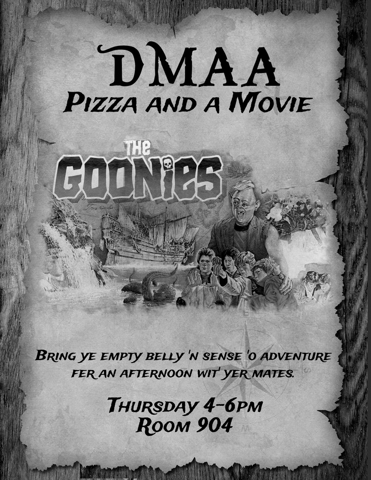 """DMAA STUDENTS - PIZZA AND """"THE GOONIES"""" on Thursday December 15th in Room 904 at 4pm."""