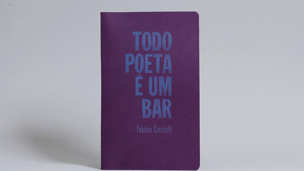 Todo poeta é um bar / Fabrício Corsaletti