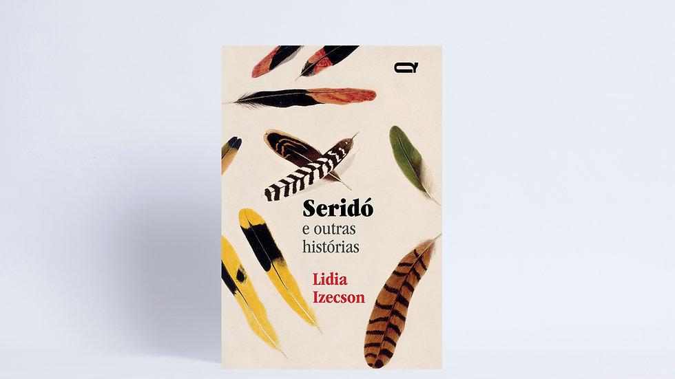 Seridó e outras histórias / Lidia Izecson
