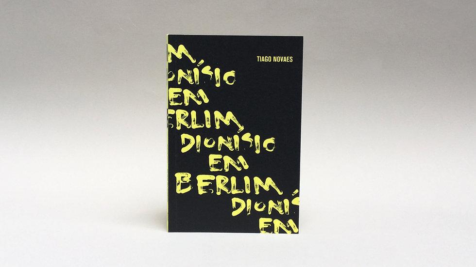 Dionísio em Berlim / Tiago Novaes