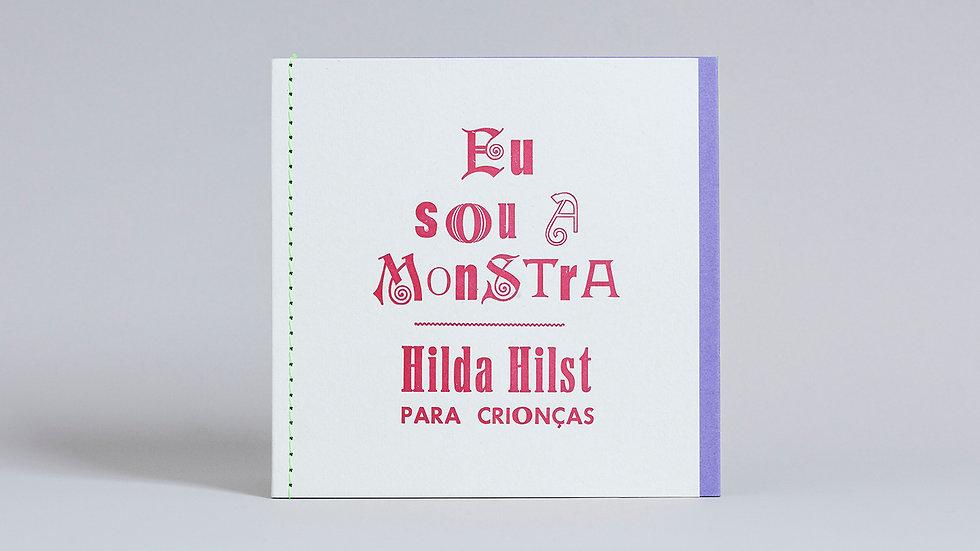 Eu sou a Monstra: Hilda Hilst para crionças / Hilda Hilst