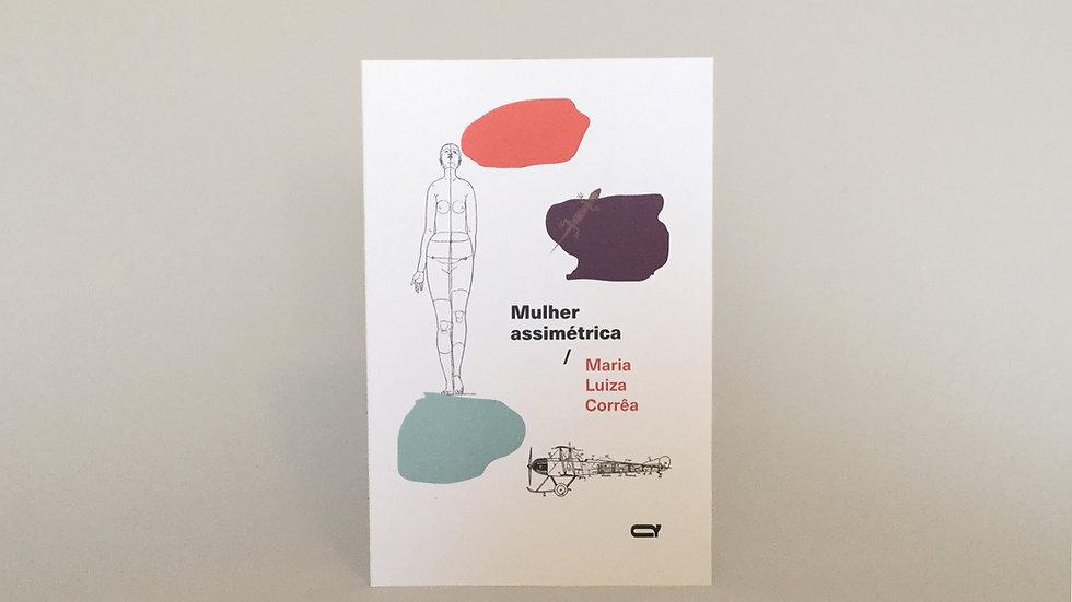 Mulher assimétrica / Maria Luiza Corrêa