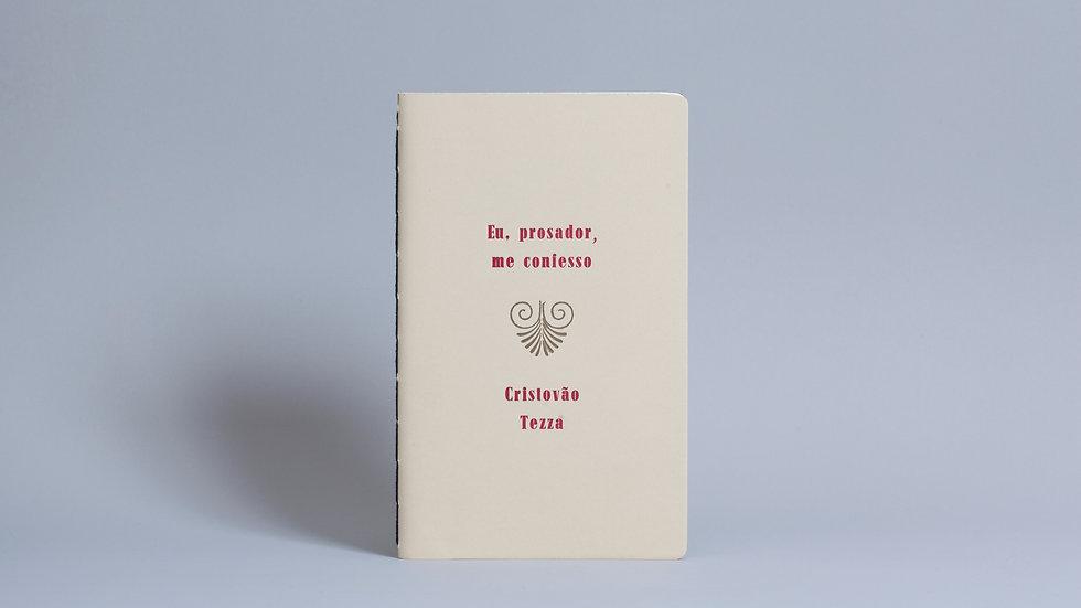 Eu, prosador, me confesso / Cristovão Tezza