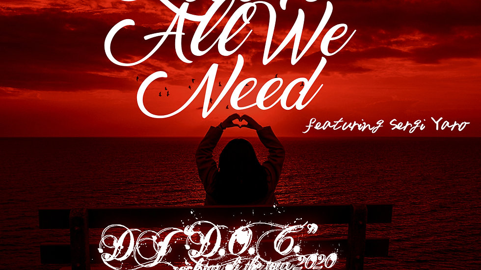 "DJ ""D.O.C."" Featuring Sergi Yaro - Love Is All We Need (Original Mix)"