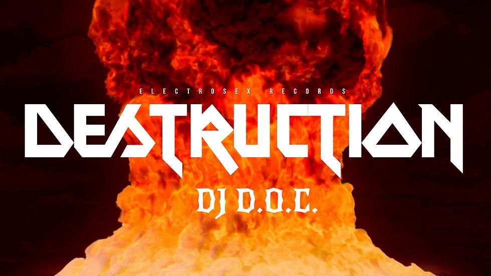 "DJ ""D.O.C."" - Destruction (Original Mix)"