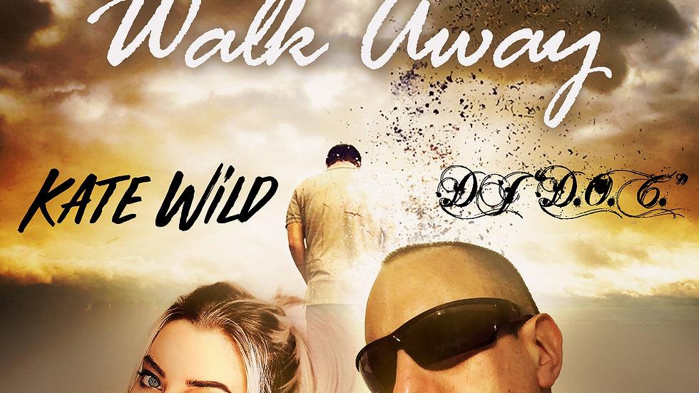 """DJ """"D.O.C."""" - Walk Away Featuring Kate Wild (Original Mix)"""