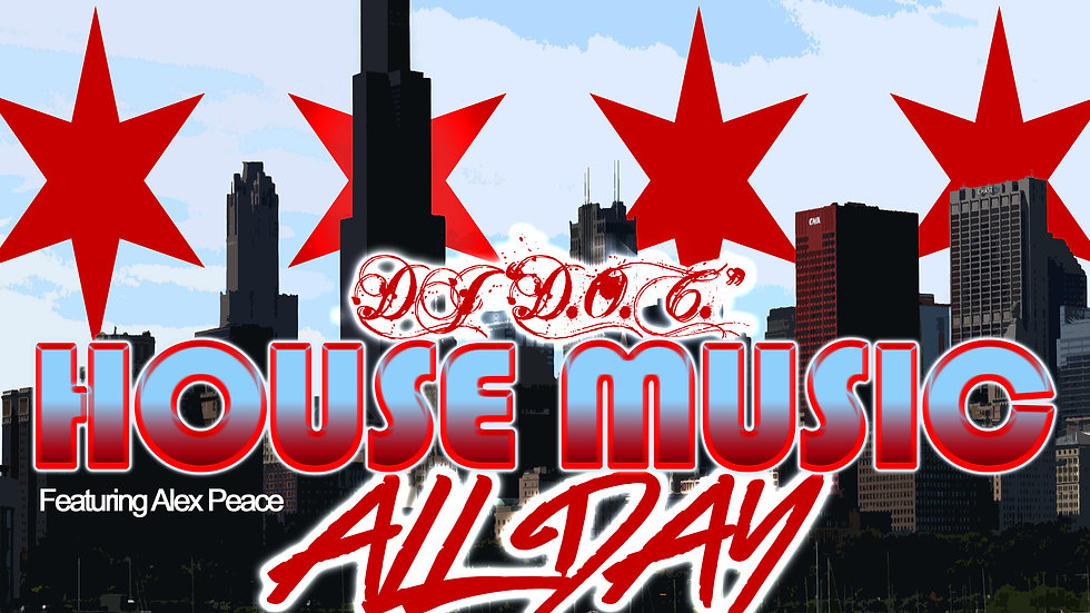 """DJ """"D.O.C."""" Featuring Alex Peace - House Music All Day"""