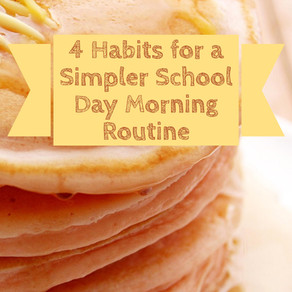 4 Habits for a Simpler School Day Morning Routine