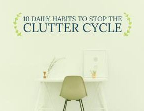 10 Daily Habits to Stop the Clutter Cycle
