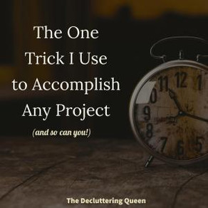 The One Trick I Use to Accomplish Any Project