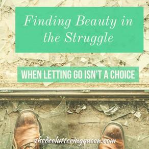When Letting Go Isn't a Choice