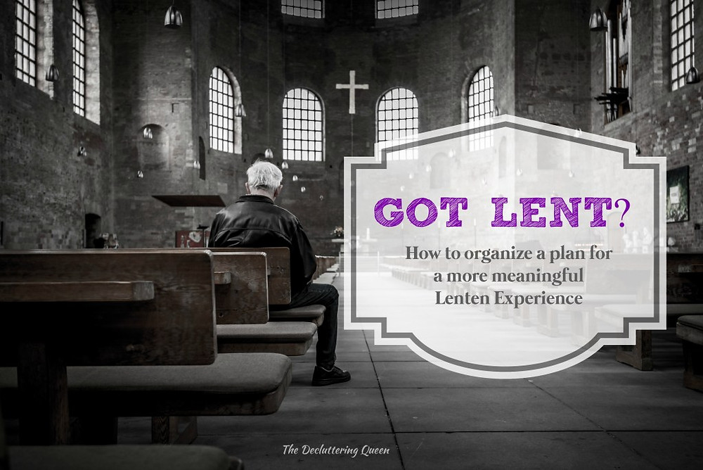 How to Organize a Plan for a more Meaningful Lent