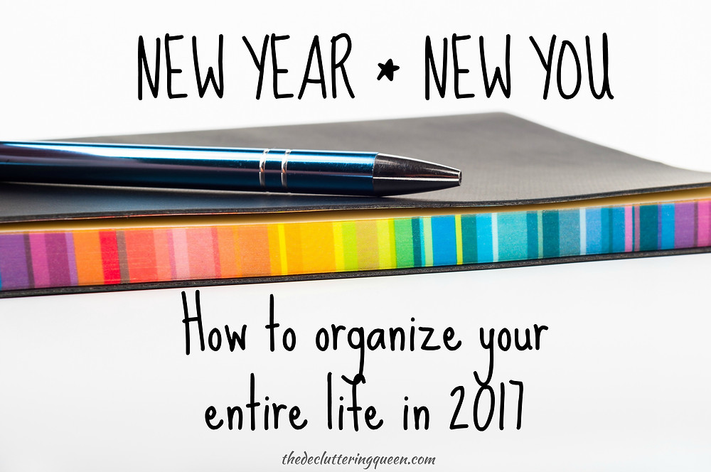 how to organize your entire life in 2017