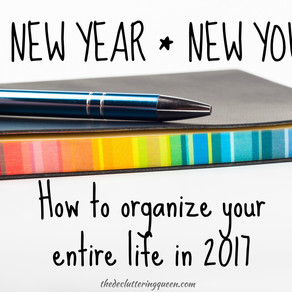New Year, New You!  How to Organize Your Entire Life in 2017