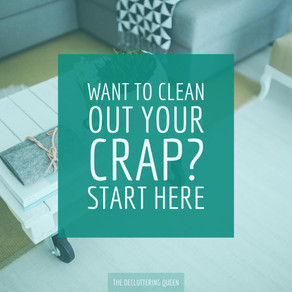 Want to Clean Out Your Crap?  Start Here