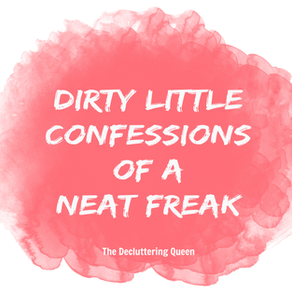 Dirty Cleaning Confessions of a Neat Freak