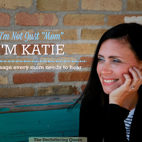"""I'm Not Just """"Mom"""" – I'm Katie: A Message Every Mom Needs to Hear"""