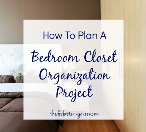 How to Plan a Bedroom Closet Organization Project