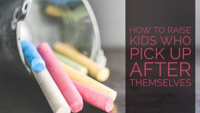 How to Raise Kids Who Pick Up After Themselves