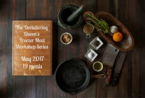 The Decluttering Queen's Freezer Meal Workshop Series – May 2017