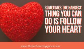 Following Your Heart… Wherever It May Go