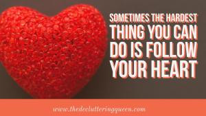 sometimes the best thing you can do is follow your heart