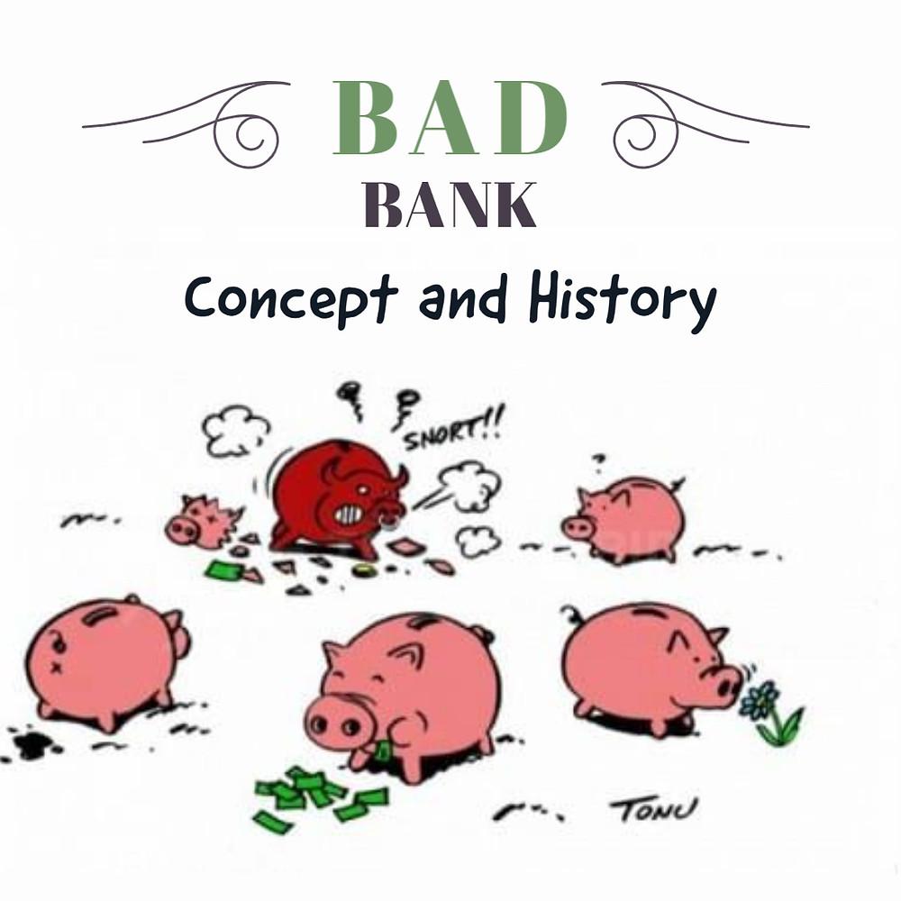 Bad Bank Concept and History