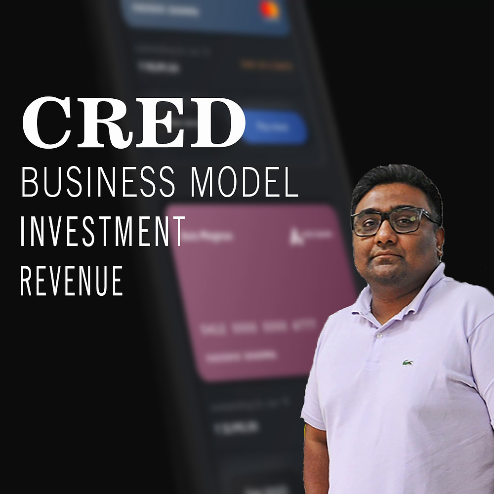 CRED Business Model, Investment, Revenue - All You Need to Know