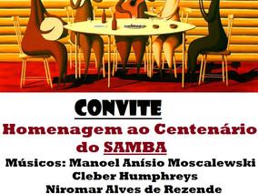 """""""HOMENAGEM AO CENTENÁRIO DO SAMBA"""""""