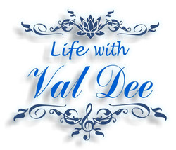 Life with Val Dee