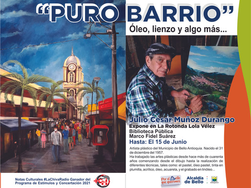 """""""Puro Barrio"""" Julio Cesar Muñoz Durango más de 40 años de arte bellanita."""