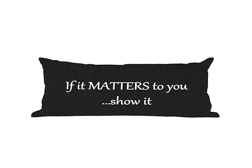 If It Mattered ... Phrase Pillow