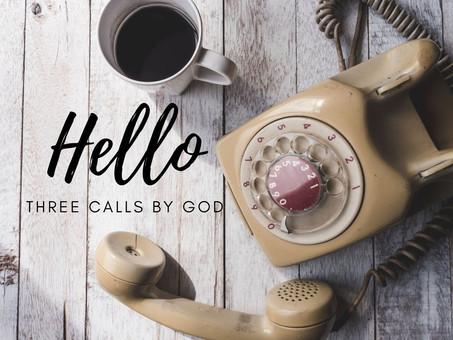 Hello: Three Calls in Faith Journey