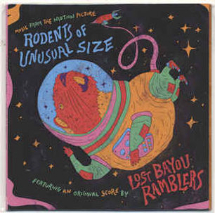 LOST BAYOU RAMBLERS_Rodents of Unusual S