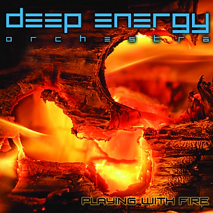 Deep Energy Orchestra_Playing With Fire_