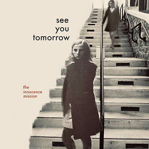 THE INNOCENCE MISSION_See You Tomorrow_C