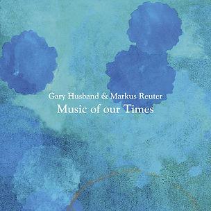 GARY HUSBAND & MARKUS REUTER_Music of Ou